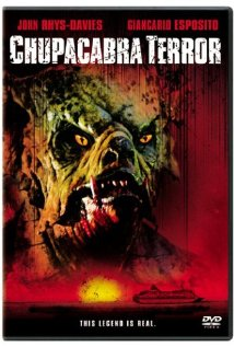 Cover art for the straight to DVD movie Chupacabra Terror starring John Rhys-Davies and Giancarlo Esposito