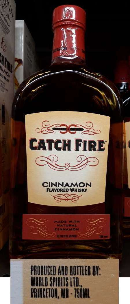 A bottle of Catch Fire cinnamon flavored whisky produced and bottled by World Spirits Ltd. of Princeton, MN.