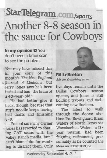Behold, an article about the many time super bowl champion Dallas Cowboys by writer Gil LeBreton on the front page of the sports section of the Fort Worth Star-Telegram newspaper, September 4, 2013 edition.