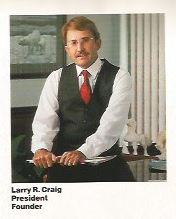 Larry Craig, the president of LeasPak International and Silverlake Solutions of Bedford Texas, a proud graduate of Texas Tech University, a good friend, Larry and his wife Connie were present when my daughter was born.