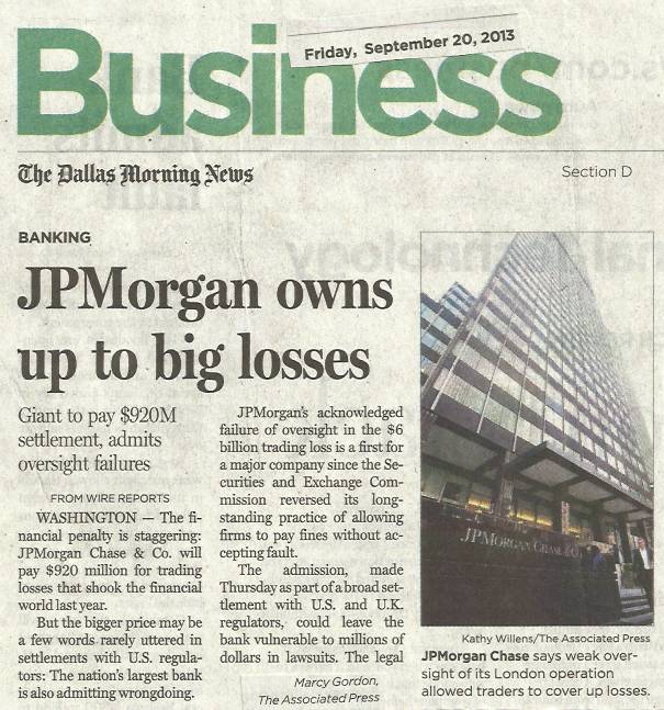 Article by Marcy Gordon of the Associated Press about the London Whale situation within the JP Morgan Chase Bank.  The article was published in the September 20, 2013 issue of the business section of the Dallas Morning News.