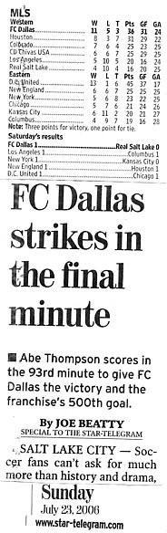 "Credit:  The Fort Worth Star-Telegram, July 23, 2006 edition, page 11c, including article by Joe Beatty titled ""FC Dallas strikes in the final minute"""