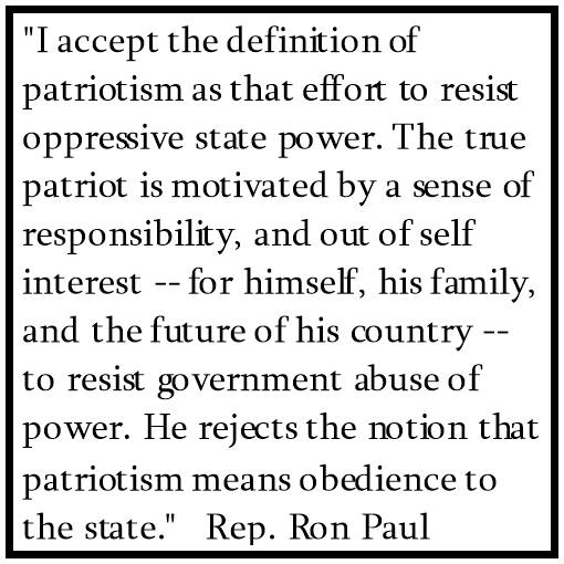 Here's a quote about Rep. Ron Paul's thoughts on patriotism in the USA, saying it doesn not mean obedience to our great nation.