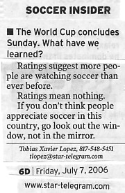 "Image Credit:  The Fort Worth Star-Telegram, July 7, 2006 edition, from the article ""A Few Thoughts to Kick Around"" by Tobias Xavier Lopez, the soccer insider himself."