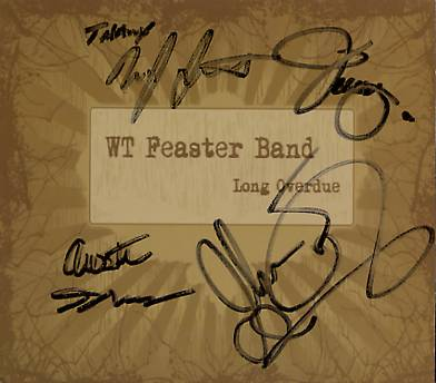 Bought at the Slippery Noodle in Indianapolis, the autographed cover of the 2007 debut album Long Overdue by The WT Feaster Blues Band of Indianapolis, Indiana, including J. Wesley Smith on Hammond Organ.