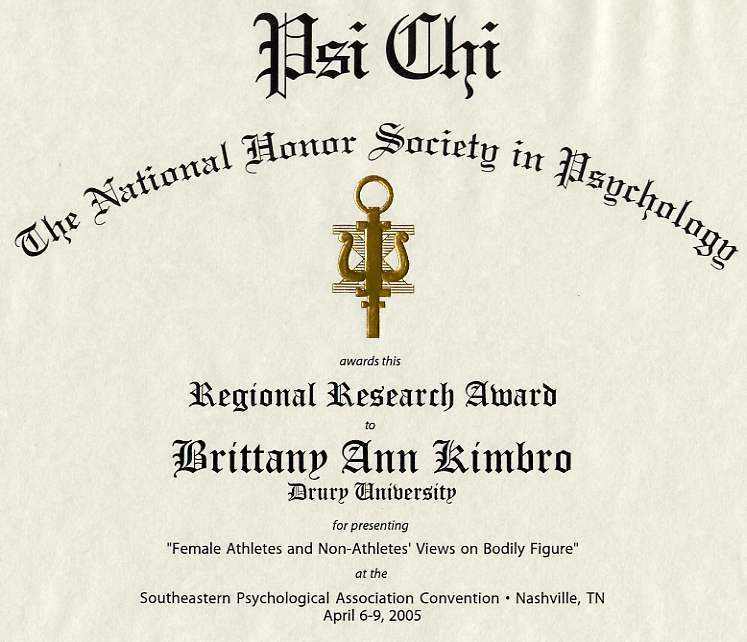 Psi Chi, The National Honor Society for Psychology Regional Research Award 2005, presented with $300.00 check.